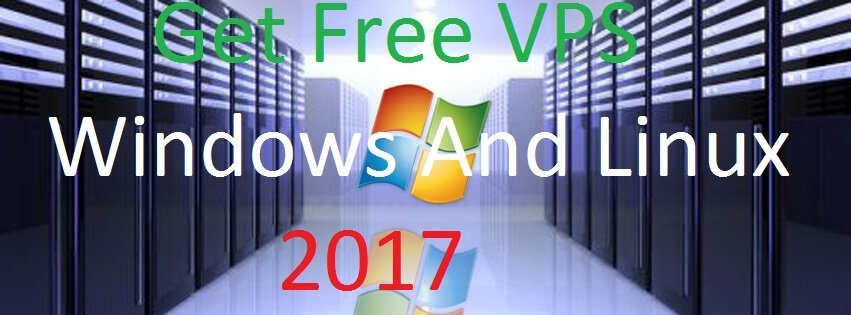 Get Free VPS Windows And Linux 2017