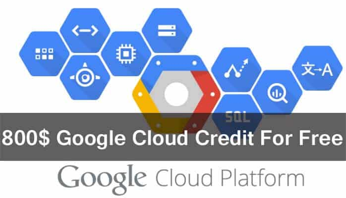 800$ Google Cloud Credit For Free