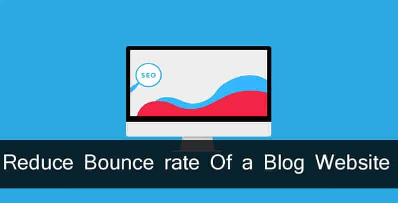 Reduce Bounce rate Of a Blog Website