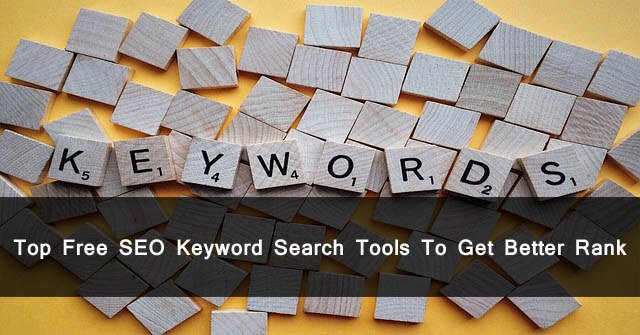 Top Free SEO Keyword Search Tools To Get Better Rank