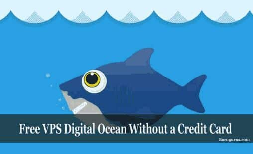 How To Get Free VPS On Digital Ocean Without Credit Card