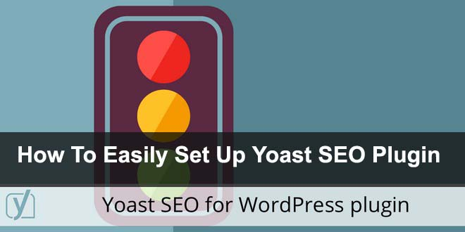 How To Easily Set Up Yoast SEO Plugin
