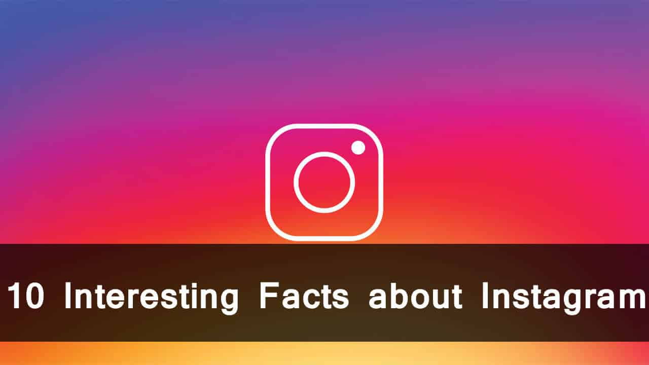 10 Interesting Facts about Instagram for PC