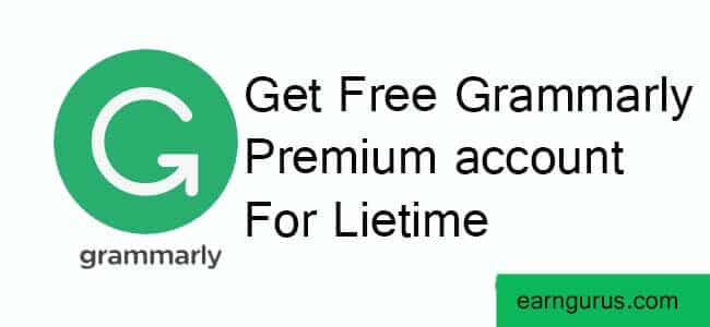 How to get Free Grammarly Premium account For Lifetime - TechPanga