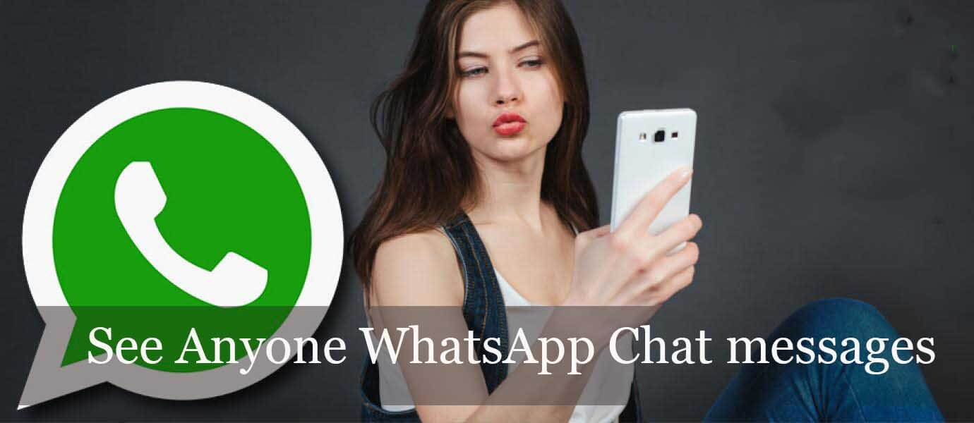 See Anyone WhatsApp Chat messages