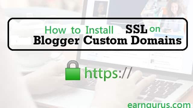 Install SSL on Blogger for Custom Domain