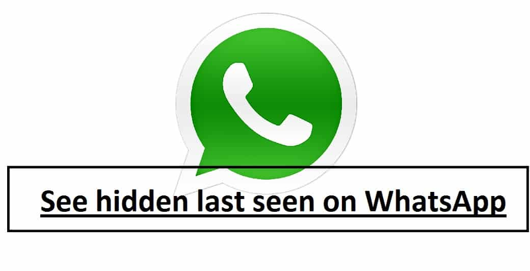 See hidden last seen on WhatsApp