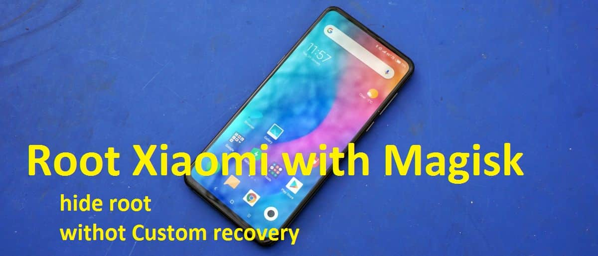 How to Root Xiaomi with Magisk Without TWRP ! All Types Mi Phones