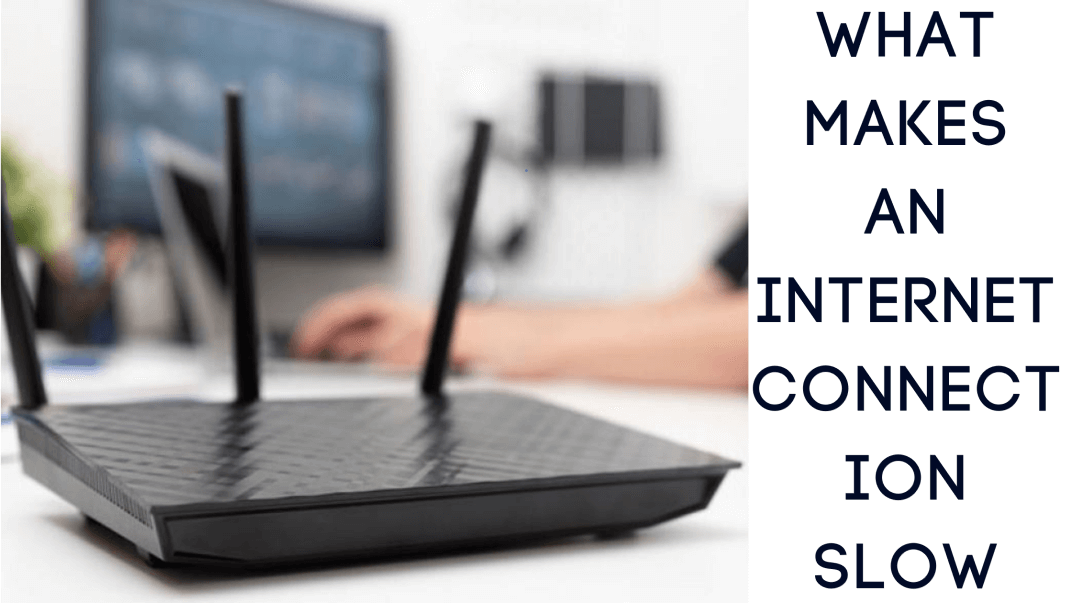 What makes an internet connection slow (1)