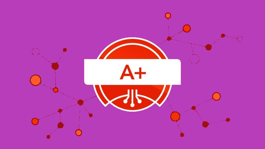 Becoming Conversant with CompTIA A+