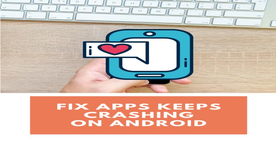 Fix Apps Keeps Crashing