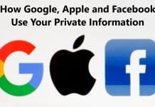 How Google, Apple and Facebook Use Your Private Information